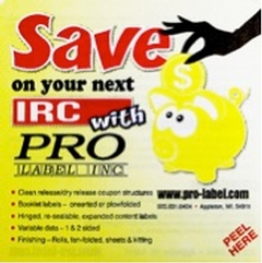 IRC's (Instant Redeemable Coupons) are a specialty of Pro Label, Inc.